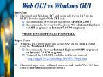 web gui vs windows gui