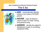 how to implement an effective cessation program the 5 as