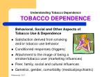 understanding tobacco dependence tobacco dependence