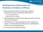 development of biomarkers for prediction of safety or efficacy