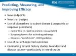 predicting measuring and improving efficacy