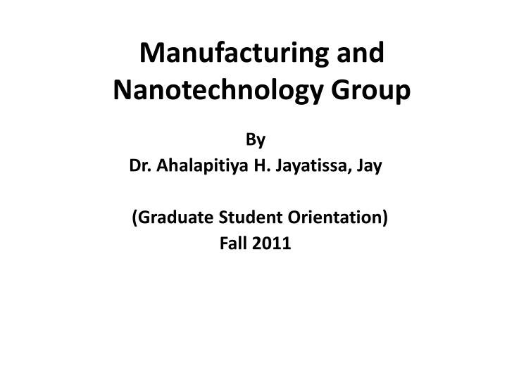 manufacturing and nanotechnology group n.