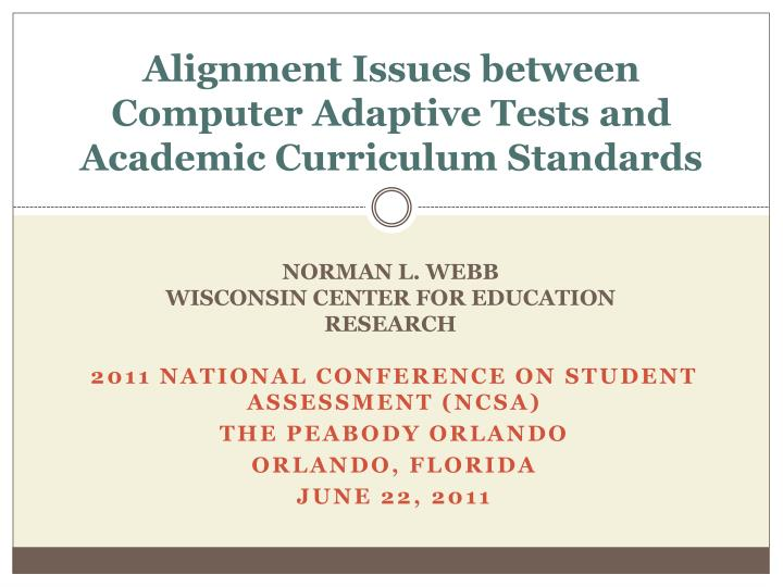 alignment issues between computer adaptive tests and academic curriculum standards n.
