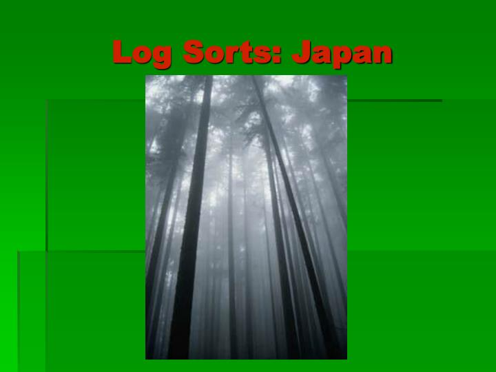 Log Sorts: Japan