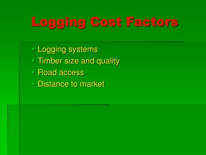 Logging Cost Factors