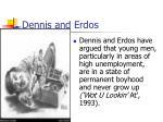 dennis and erdos
