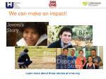 we can make an impact