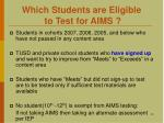 which students are eligible to test for aims