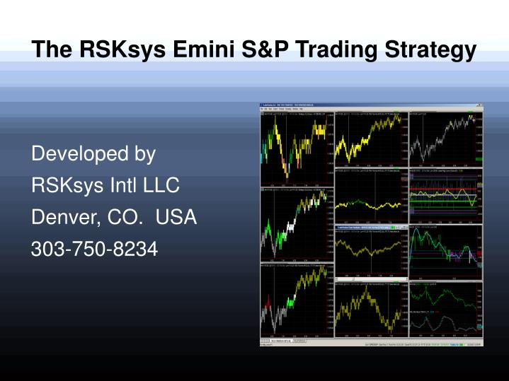 the rsksys emini s p trading strategy n.