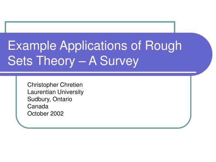 example applications of rough sets theory a survey n.