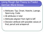 using rough set theory to predict german word stress3