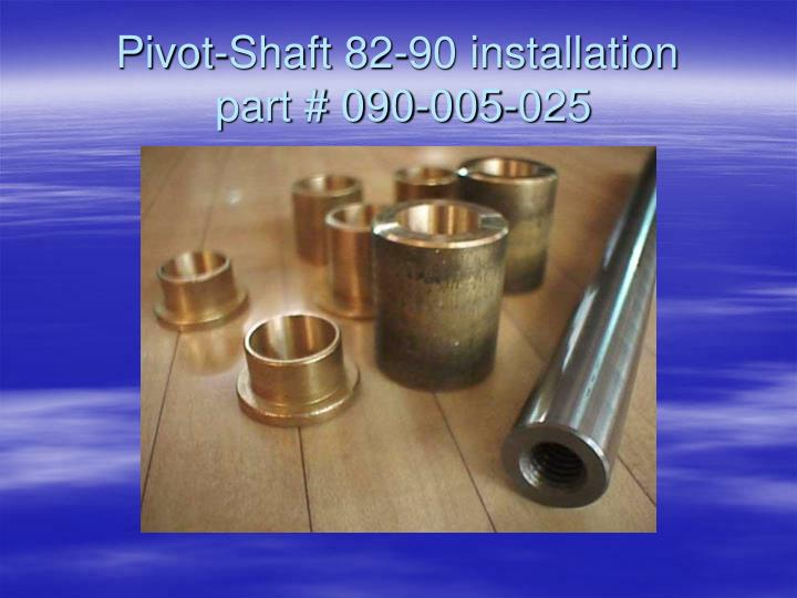 Pivot shaft 82 90 installation part 090 005 025
