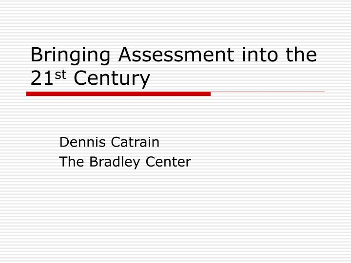 bringing assessment into the 21 st century n.