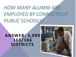 how many alumni are employed by connecticut public schools