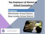 top employers of alumni as school counselors