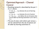 optimized approach channel control