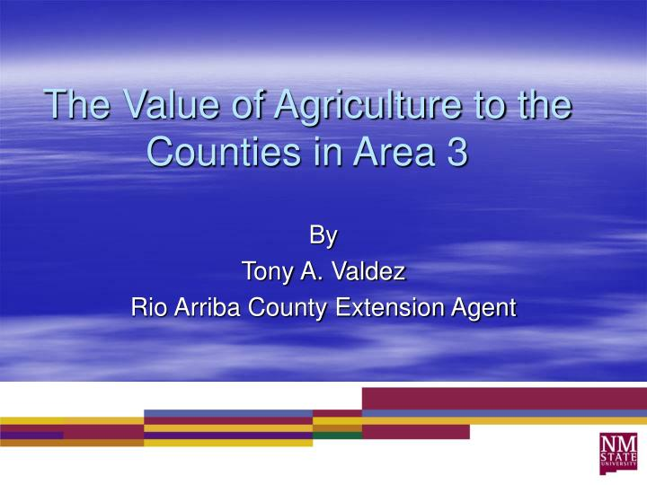 the value of agriculture to the counties in area 3 n.