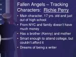 fallen angels tracking characters richie perry