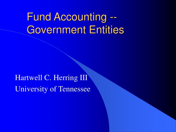 fund accounting government entities n.