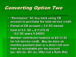 converting option two