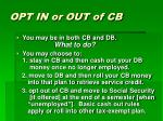 opt in or out of cb