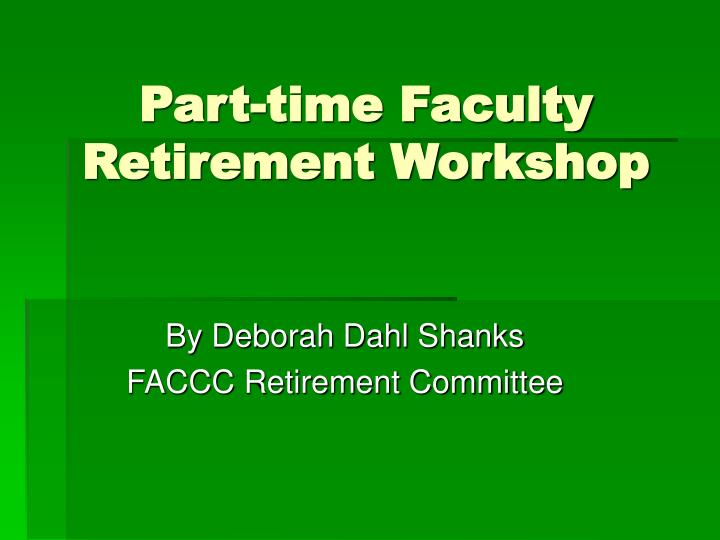 part time faculty retirement workshop n.
