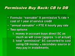 permissive buy back cb to db