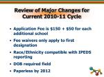 review of major changes for current 2010 11 cycle