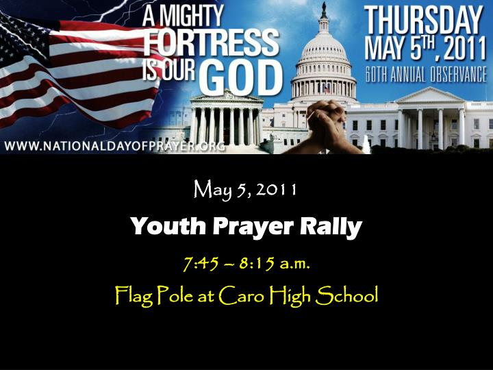 may 5 2011 youth prayer rally 7 45 8 15 a m flag pole at caro high school n.