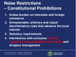 noise restrictions constitutional prohibitions