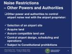 noise restrictions other powers and authorities