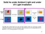 solid 4a under ambient light and under uv light irradiation