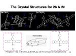 the crystal structures for 2b 2c