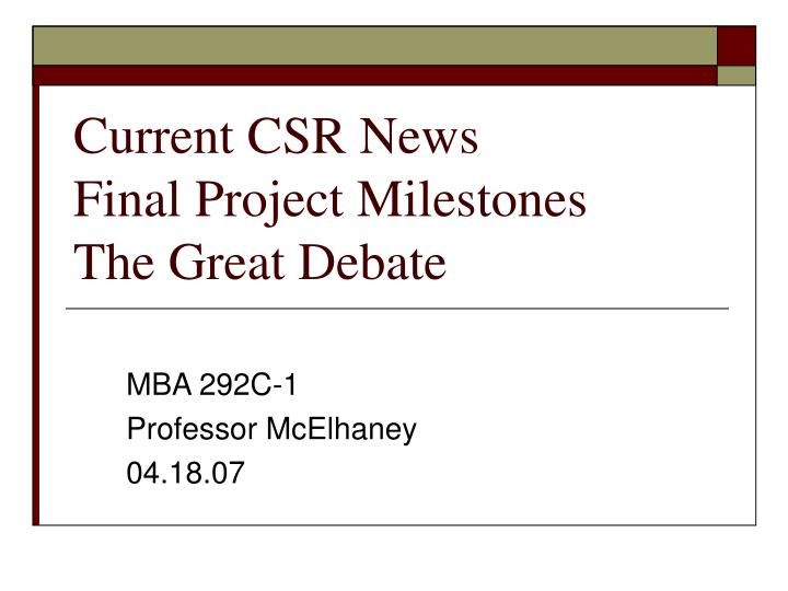 current csr news final project milestones the great debate n.
