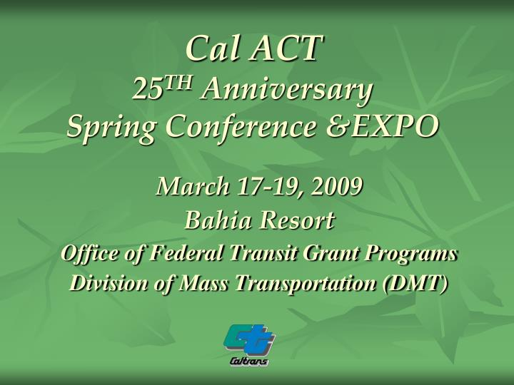 cal act 25 th anniversary spring conference expo n.