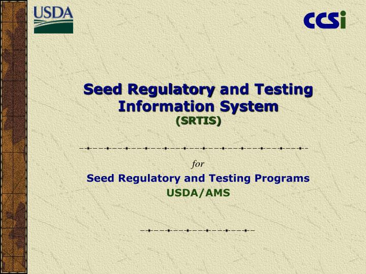 seed regulatory and testing information system srtis n.