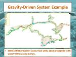 gravity driven system example