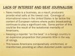lack of interest and beat journalism