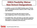 esea flexibility waiver new school designations