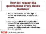 how do i request the qualifications of my child s teachers