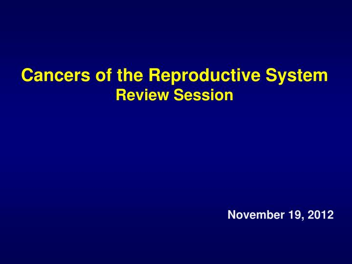 cancers of the reproductive system review session n.