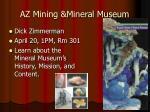 az mining mineral museum