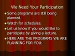 we need your participation