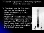 the launch of sputnik was so historically significant toward the space race1