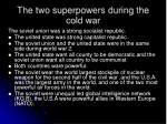 the two superpowers during the cold war