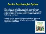 senior psychologist option