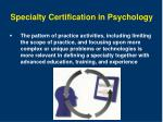 specialty certification in psychology1