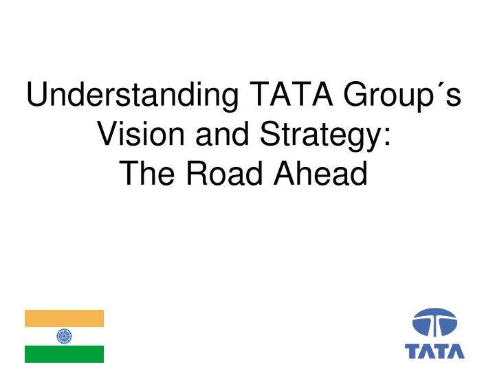 understanding tata group s vision and strategy the road ahead n.
