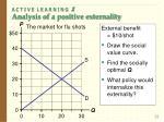 a c t i v e l e a r n i n g 1 analysis of a positive externality