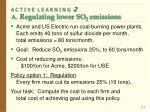 a c t i v e l e a r n i n g 2 a regulating lower so 2 emissions